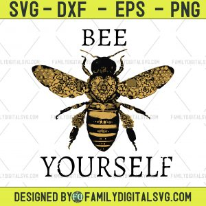 Bee Yourself SVG Bee svg Honey svg Be Kind Shirt svg files for Cricut dxf files for Silhouette Printable PNG Cutting File Digital Download