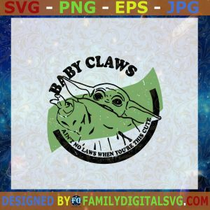 #Baby Claws Ain't No Laws When You're This Cute SVG, Baby Yoda SVG, White Claws SVG