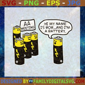#Battery AA Meeting Hi My Name Is Bob And I'm A Battery SVG, Battery SVG