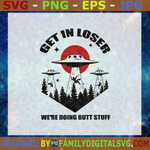 #Get In Loser Svg, Funny UFO Svg, Alien Abduction Conspiracy, Space Svg