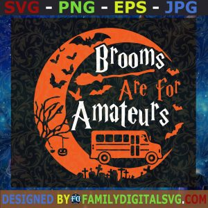 #Brooms Are For Amateurs Bus Driver Halloween SVG, Halloween SVG, Camping SVG, Amateur Bus SVG, Cut Files For Cricut, Instant Download, Vector, Download Print Files