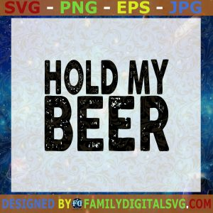 #Hold My Beer Distressed men's design PNG DIGITAL DOWNLOAD for sublimation or screens Cutting Files Vectore Clip Art Download Instant