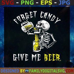 #Forget_Candy_Give_Me_Beer_SVG,_Skeleton_SVG,_Beer_SVG,_Skull_SVG SVG, PNG, EPS, DXF ,Silhouette , Cut Files For Cricut, Instant Download, Vector, Download Print File