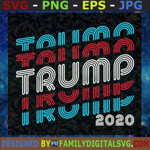#TRUMP SVG, Trump 2020 SVG, Donald Trump for President 2020 svg, Keep America Great svg, General Elections 2020 svg, Vector, Digital File SVG, PNG, EPS, DXF ,Silhouette , Cut Files For Cricut, Instant Download, Vector, Download Print File