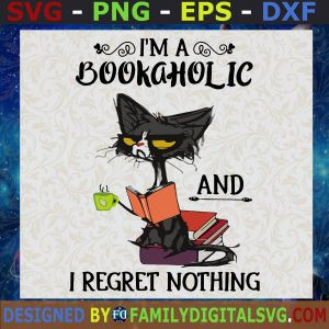 #Black Cat SVG, I'm a bookaholic SVG, I regret nothing SVG, Book And Coffee SVG