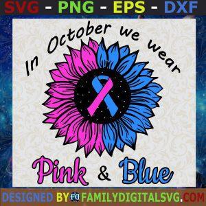#In october we wear pink & blue SVG, Flower Pink And Blue SVG, Flower Cancer SVG, Cancer Pink SVG