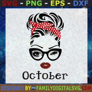 #October Girl SVG, October Birthday SVG, Face Eys SVG, Winked Eye SVG, Birthday Month SVG