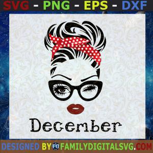#December Girl SVG, December Birthday SVG, Face Eys SVG, Winked Eye SVG, Birthday Month SVG