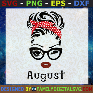 #August Girl SVG, August Birthday SVG, Face Eys SVG, Winked Eye SVG, Birthday Month SVG