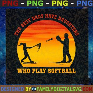#The Best Dad Have A Daughter Who Plays Softball Svg, Baseball Dad Svg