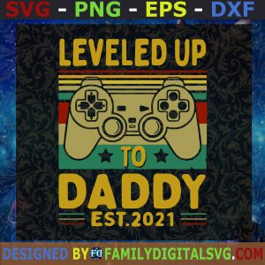 #1st Father's Day Svg, Level Up To Daddy Svg, Gamer Dad Svg, Best Dad Ever Svg