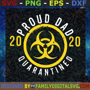 #2020 proud dad quarantined SVG, Father's Day, Gift for Dad | Digital Files, Cut Files For Cricut, Instant Download, Vector, Download Print Files