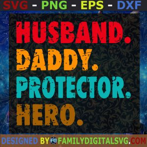 #Husband Daddy Protector Hero SVG, Father's Day, Gift for Dad | Digital Files, Cut Files For Cricut, Instant Download, Vector, Download Print Files