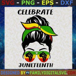#Celebrate Juneteeth Svg, Black Queen Svg, Black History Svg, Black Lives Matter Svg