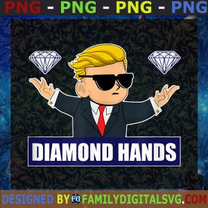 #Diamond Hands Donal Trump, Bilianare SVG, Birthday Gift, Idea for Perfect Gift, Gift for Friends, Gift for Everyone | Digital Files, Cut Files For Cricut, Instant Download Vector, Download Print Files