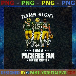 # Damn Right I Am A Packers Fans Now And forever, Fan Green Bay Packers, Green Bay Packers, Football, AFC Champions SVG, Birthday Gift, Idea for Perfect Gift, Gift for Friends, Gift for Everyone   Digital Files, Cut Files For Cricut, Instant Download Vector, Download Print Files