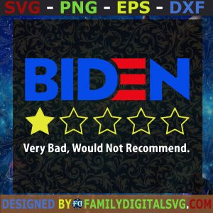 #BIDEN VERY BAD, Would Not Recomment, One Star Vote SVG, Birthday Gift, Idea for Perfect Gift, Gift for Friends, Gift for Everyone | Digital Files, Cut Files For Cricut, Instant Download Vector, Download Print Files
