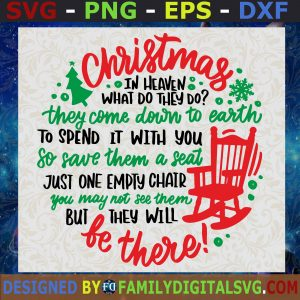 #Christmas In Heaven, What do they do, They come down to Earth, to spent it with you, so save them a Seat, Merry Christmas SVG, Birthday Gift, Idea for Perfect Gift, Gift for Friends, Gift for Everyone | Digital Files, Cut Files For Cricut, Instant Download Vector, Download Print Files
