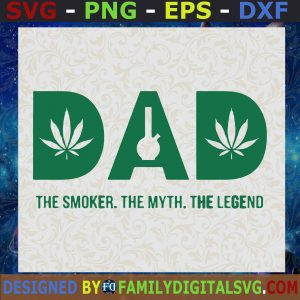#World's Dopest Dad SVG The Smoker The Myth The Legend Funny Weed Marijuana PNG JPG Vector Cut File