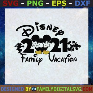 # Disney 2021, Family Vacation, Disney Land, Walt Disney SVG, Birthday Gift, Idea for Perfect Gift, Gift for Friends, Gift for Everyone   Digital Files, Cut Files For Cricut, Instant Download Vector, Download Print Files