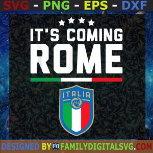 #It s coming to Rome Italy Football Italia Champion 2021, Football League, Football Lovers SVG, Birthday Gift, Idea for Perfect Gift, Gift for Friends, Gift for Everyone | Digital Files, Cut Files For Cricut, Instant Download Vector, Download Print Files