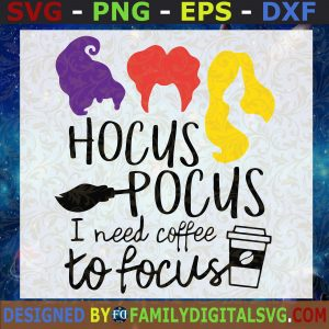 #Hocus Pocus I Need Coffee to Focus SVG, Halloween svg, Witch svg, Coffee svg, Trick or Treat, Silhouette Cricut Files, svg, dxf, eps, png.