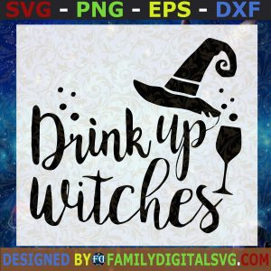 #Drink up witches Svg, Witches Svg File, DXF Silhouette Print Vinyl Cricut Cutting SVG T shirt Design, Halloween SVG,Witch dxf png
