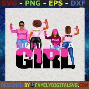 #Breast Cancer Fight Like A Girl SVG, Black Girl Cancer SVG, Cancer Awareness SVG